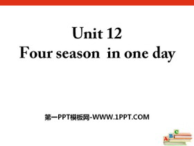 《Four seasons in one day》PPT
