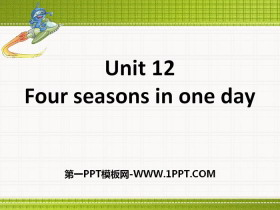 《Four seasons in one day》PPT课件
