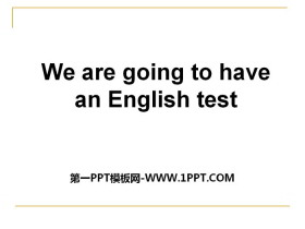 《We are going to have an English test》PPT