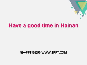 《Have a good time in Hainan》PPT
