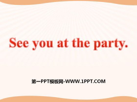 《See you at the party》PPT�n件