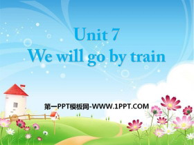 《We will go by train》PPT