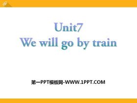 《We will go by train》PPT�n件