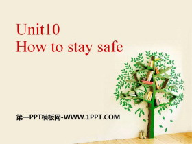 《How to stay safe》PPT