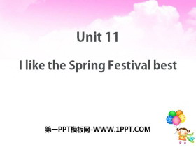《I like the Spring Festival best》PPT