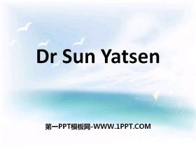 《Dr Sun Yatsen》PPT下�d