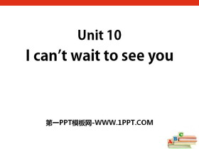 《I can't wait to see you》PPT课件