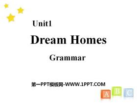 《Dream homes》GrammarPPT