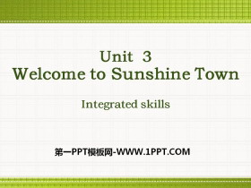 《Welcome to Sunshine Town》Integrated skillsPPT