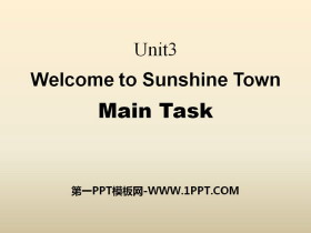 《Welcome to Sunshine Town》Main TaskPPT