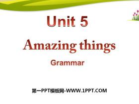《Amazing things》GrammarPPT