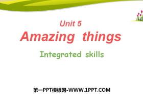 《Amazing things》Integrated skillsPPT