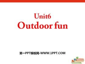 《Outdoor fun》PPT