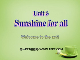 《Sunshine for all》Welcome to the unitPPT