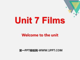《Films》Welcome to the UnitPPT课件