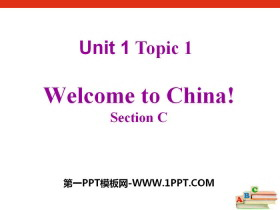 《Welcome to China》SectionC PPT课件