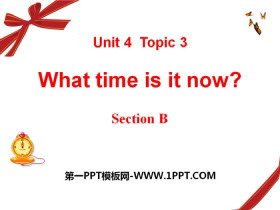 《What time is it now?》SectionB PPT�n件