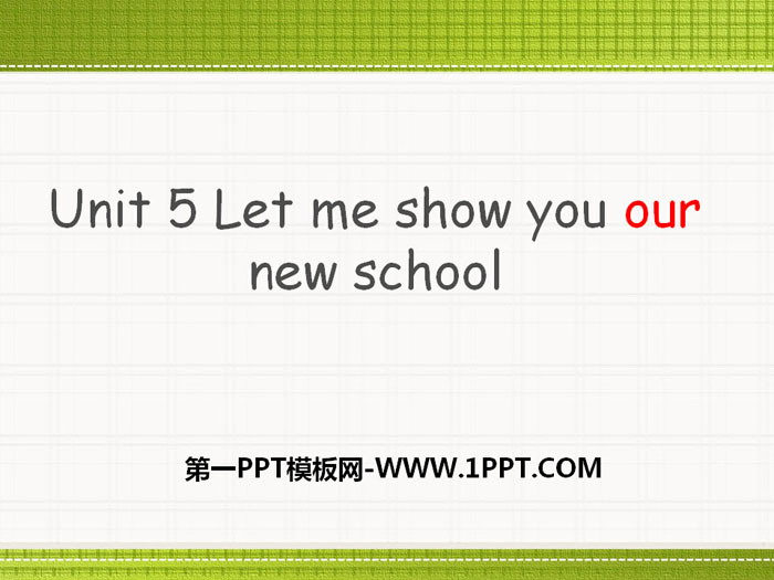 《Let me show you our new school》PPT下载