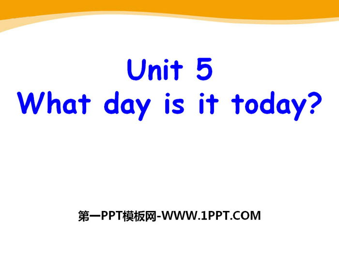 《What day is it today?》PPT下载