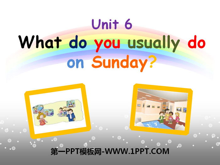 《What do you usually do on Sunday?》PPT