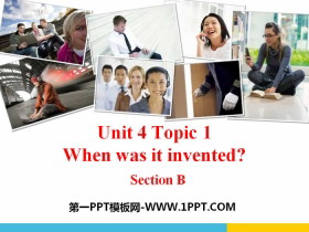 《When was it invented?》SectionB PPT
