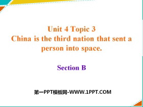 《China is the third nation that sent a person into space》SectionB PPT