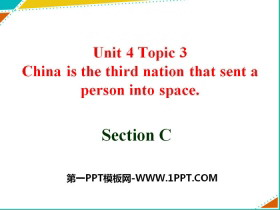 《China is the third nation that sent a person into space》SectionC PPT