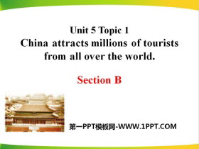 《China attracts millions of tourists from all over the world》SectionB PPT