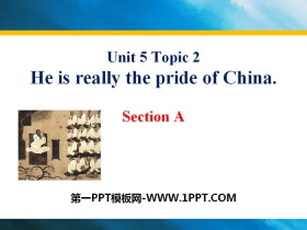 《He is really the pride of China》SectionA PPT