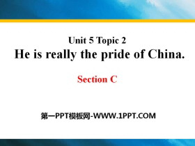 《He is really the pride of China》SectionC PPT