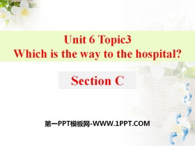 《Which is the way to the hospital?》SectionC PPT