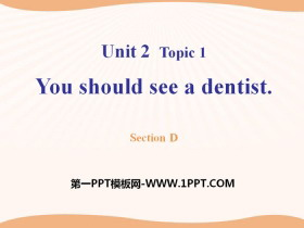《You should see a dentist》SectionD PPT