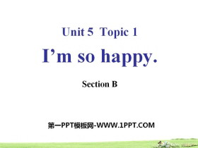《I'm so happy》SectionB PPT