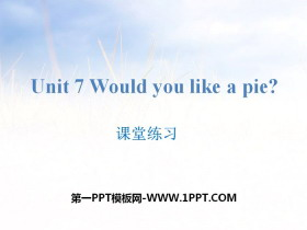 《Would you like a pie?》课堂练习PPT