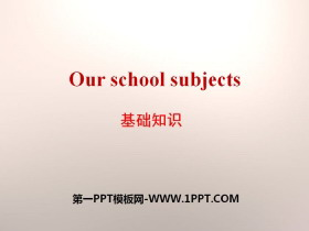 《Our school subjects》基础知识PPT