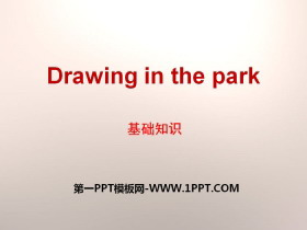 《Drawing in the park》基础知识PPT