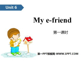 《My e-friend》PPT(第一课时)