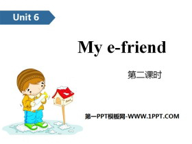 《My e-friend》PPT(第二课时)