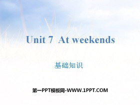 《At weekends》基础知识PPT