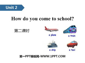 《How do you come to school?》PPT(第二课时)