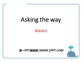 《Asking the way》基础知识PPT