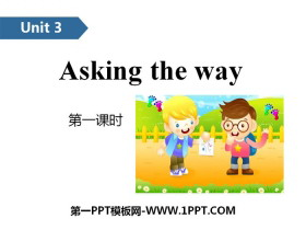 《Asking the way》PPT(第一课时)