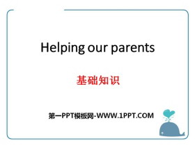 《Helping our parents》基础知识PPT