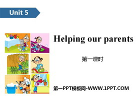 《Helping our parents》PPT(第一课时)