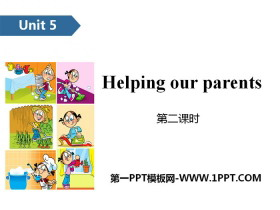 《Helping our parents》PPT(第二�n�r)