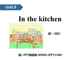 《In the kitchen》PPT(第一课时)