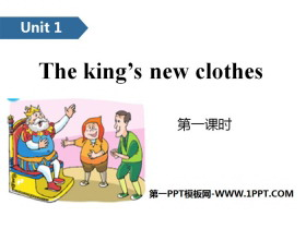 《The king's new clothes》PPT(第一课时)