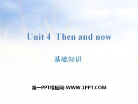 《Then and now》基础知识PPT