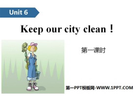《Keep our city clean》PPT(第一课时)