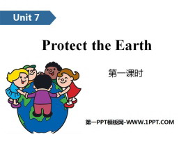 《Protect the Earth》PPT(第一�n�r)